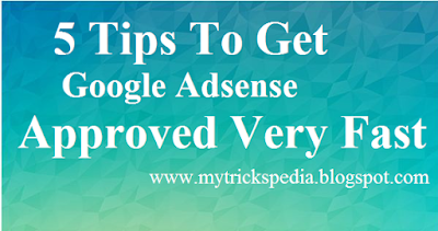 5 Tips To Get Google Adsense Approved Very Fast 2016 trick