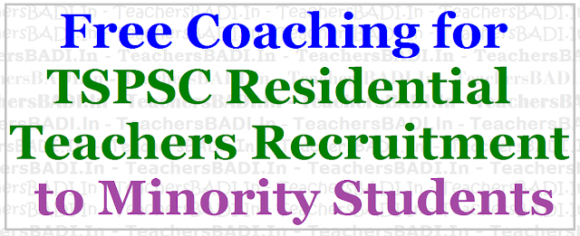 Free Coaching,TSPSC Residential Teachers Recruitment,Minority Students 2017