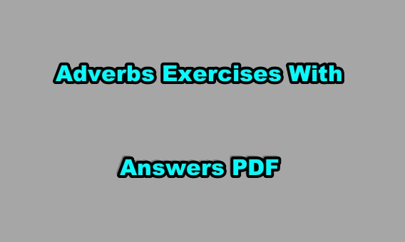 Exercours Adverbs Exercises With Answers Pdf
