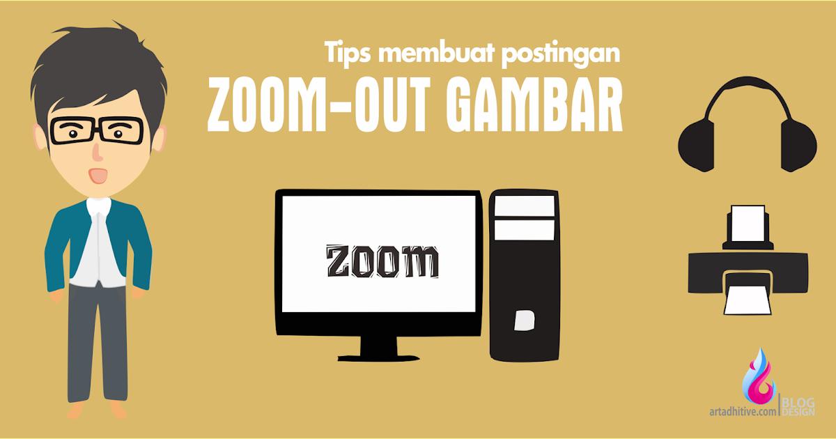 cara membuat zoom effect gambar pada postingan blog