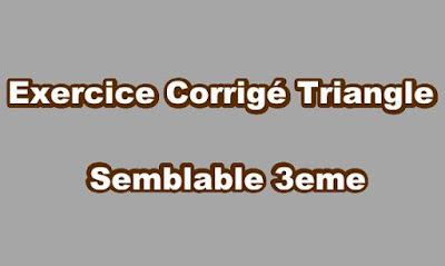 Triangle Semblable Exercice Corrigé 3eme