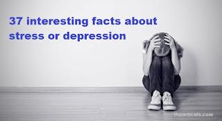 तनाव या डिप्रेशन के बारे में  रोचक तथ्य | interesting facts about stress or depression | Depression ke baare mein