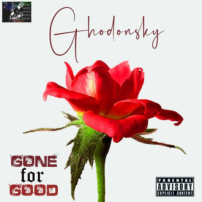 [Music] Ghodonsky ft Dasun - Gone for good #Arewapublisize