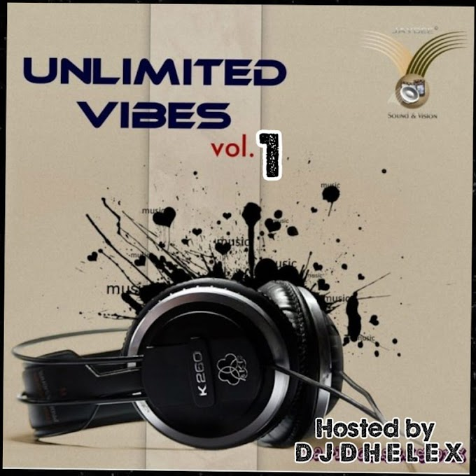 Mixtape: DJ Dhelex - Unlimited Vibes (Vol1)