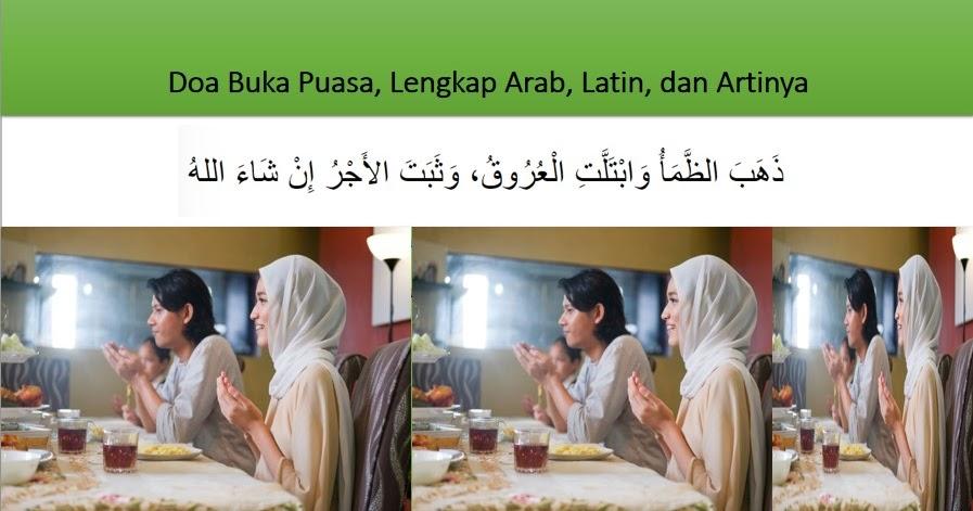 Berikut Doa Buka Puasa Lengkap Arab Latin Dan Artinya Kanalmu