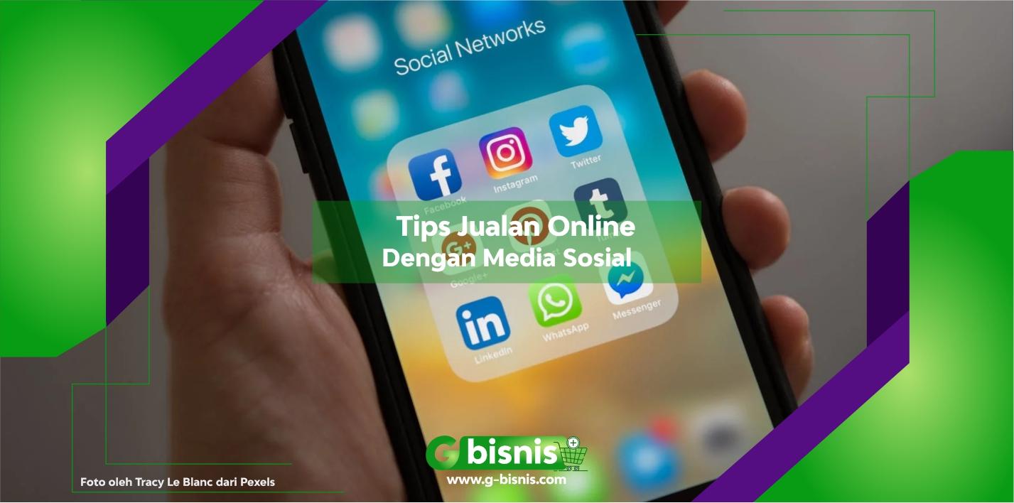 Cara Jualan Online dengan Sosial Media Agar Laris Manis