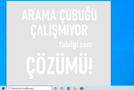 Windows 10 Arama Çubuğu Çalışmıyor Yazı Yazılmıyor Çözümü