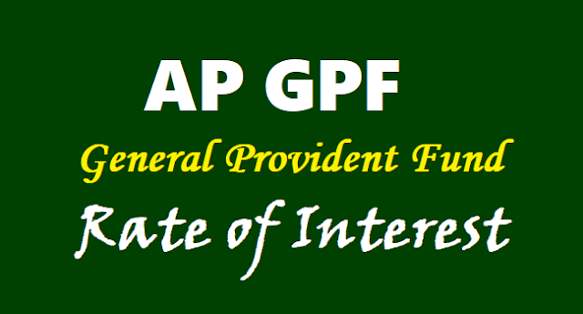 AP GPF Rate of Interest, AP General Provident Fund Rate of Interest,AP GPF Interest rate per annum