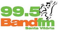 Rádio Band FM 99,5 de Santa Vitória MG