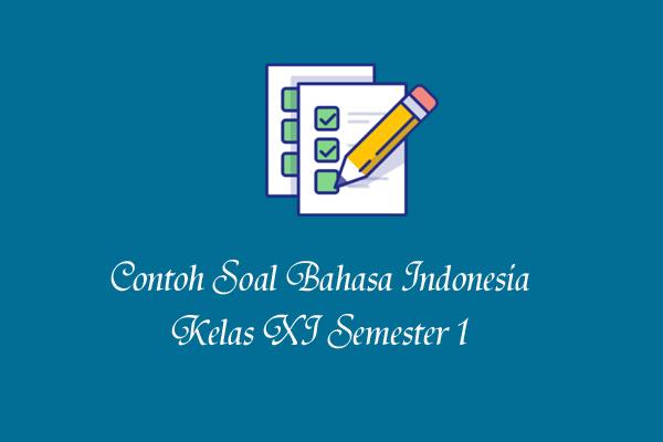45 Contoh Soal UAS Bahasa Indonesia Kelas 11 Semester 1