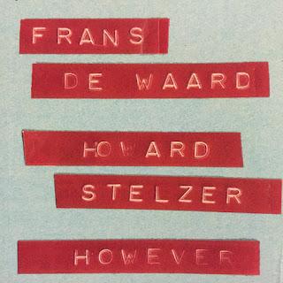 Howard Stelzer, Frans de Waard, However