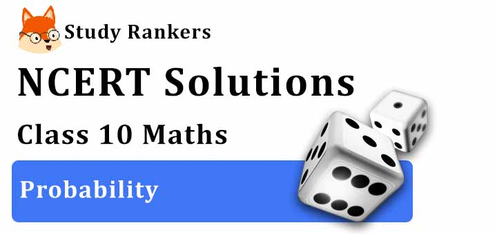 NCERT Solutions for Class 10 Maths Ch 15 Probability