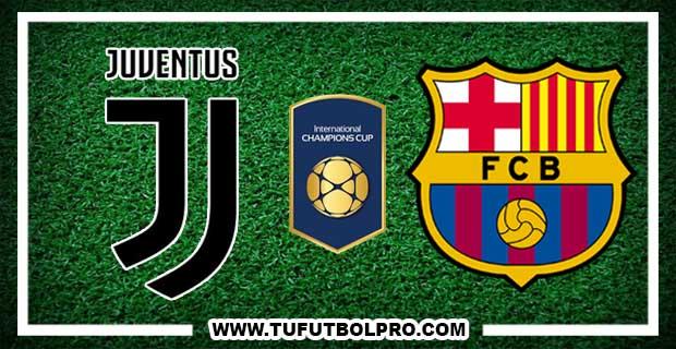 Ver Juventus vs Barcelona EN VIVO Por Internet Hoy 22 de Julio 2017