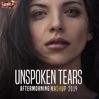 Unspoken Tears Mashup 2019 - Aftermorning [NewDjsWorld.Com]
