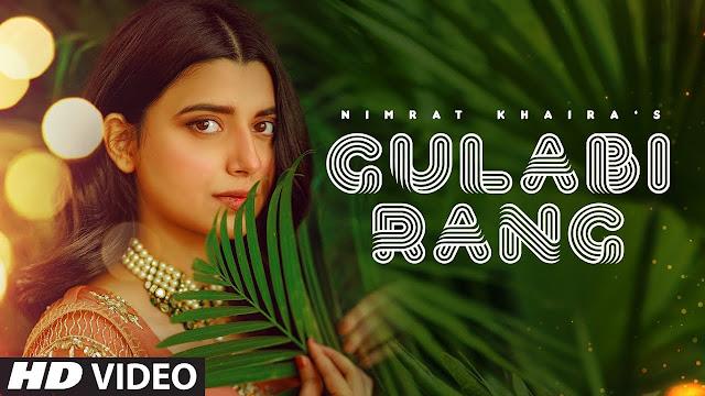 Song  :  Gulabi Rang Song Lyrics Singer  :  Nimrat Khaira Lyrics  :  Mandeep Maavi Music  :  Desi Crew Director  :  B2Gether pro