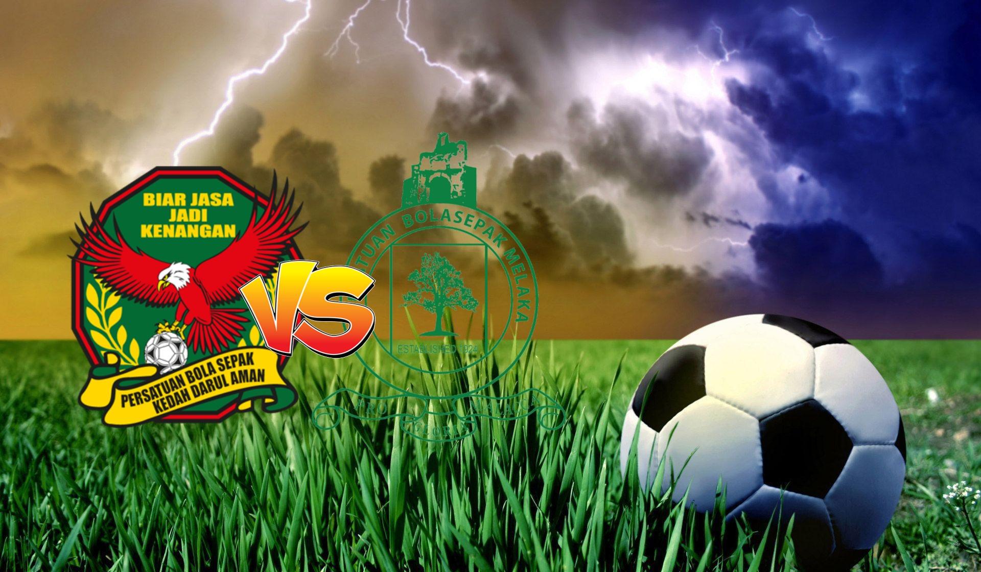 Live Streaming Kedah vs Melaka United Liga Super 4 Oktober 2020
