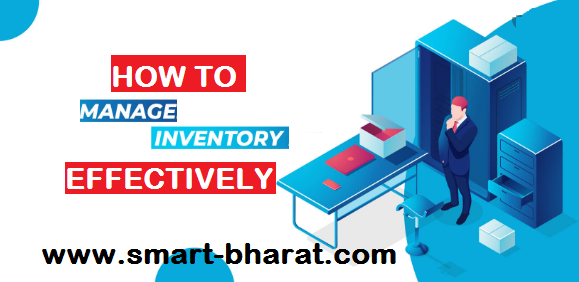 http://smart-bharat.com/2020/05/18/how-to-manage-inventory-effectively/