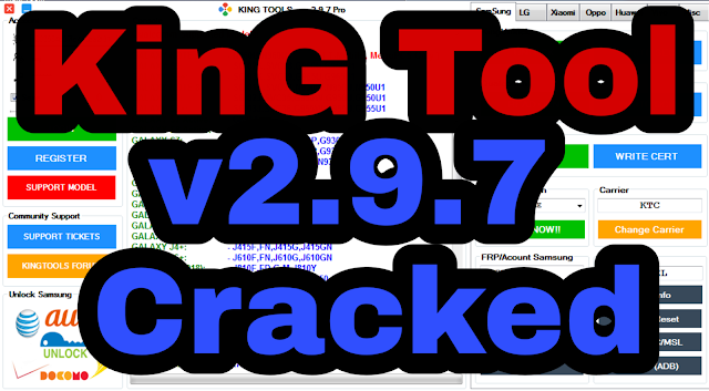 King Tool Latest (v2.9.7) Full Crack For Samsung - LG - Xiaomi  Download Free