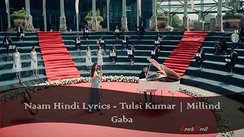 Naam-Hindi-Lyrics-Tulsi-Kumar-Millind-Gaba