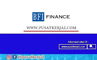 Lowongan Kerja SMA SMK D3 BFI Finance Indonesia September 2020