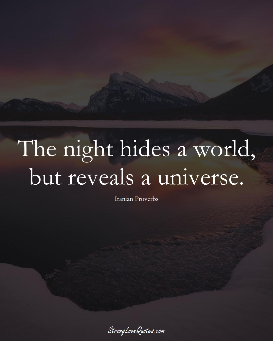 The night hides a world, but reveals a universe. (Iranian Sayings);  #MiddleEasternSayings