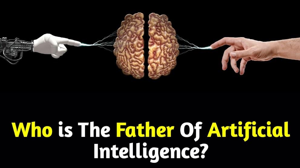आर्टिफिशियल इंटेलिजेंस के जनक कौन है? | Who Is The Father of Artificial Intelligence in Hindi