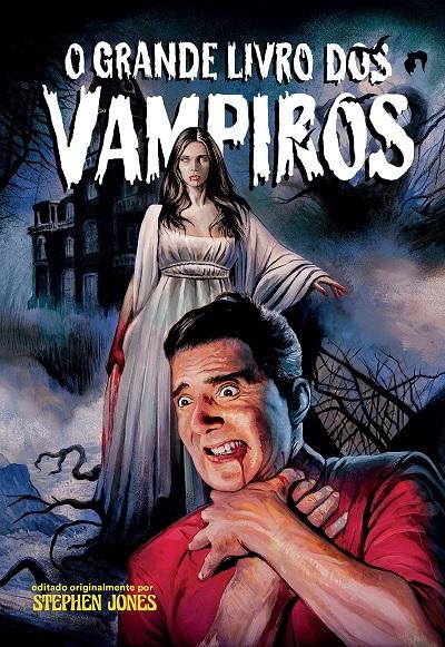 Resenha | O Grande Livro dos Vampiros, ed. de Stephen Jones