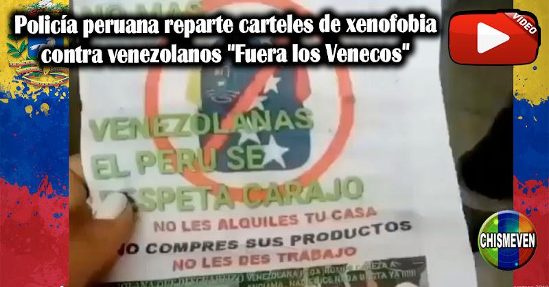 """Policía peruana reparte carteles de xenofobia contra venezolanos """"Fuera los Venecos"""""""