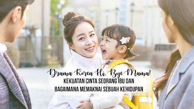 Hi, Bye Mama Cover Drama