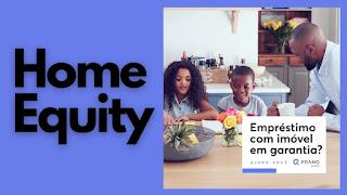 Home Equity [Empréstimo / Crédito com Garantia de Imóvel para Pessoas Físicas  - Juros Baixos] Simule e Compare - É grátis!
