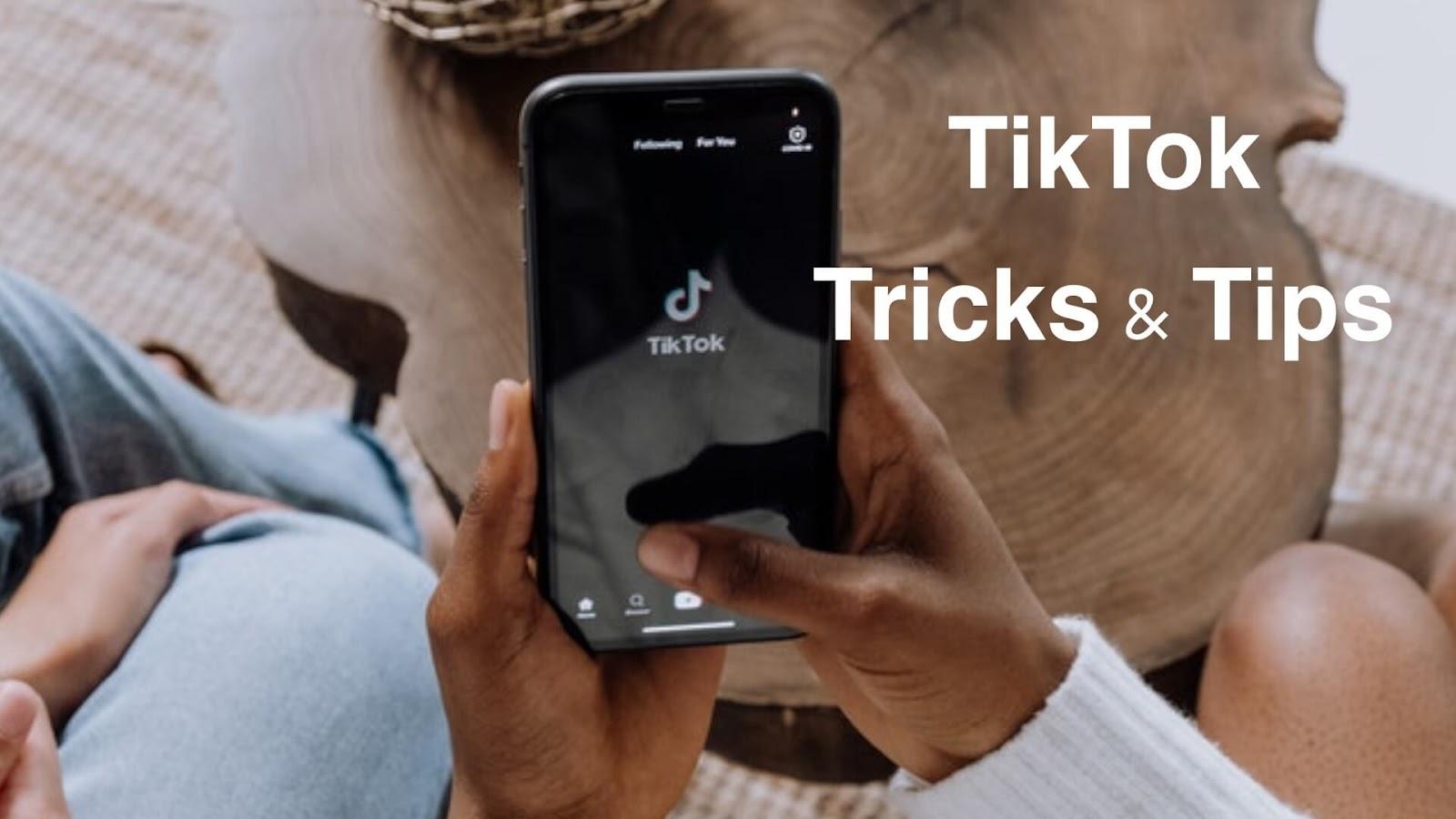 10 TikTok Tips and Tricks You Must Know - 2021