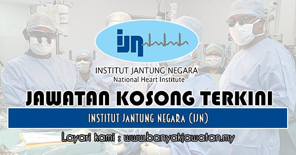 Jawatan Kosong 2018 di Institut Jantung Negara (IJN)