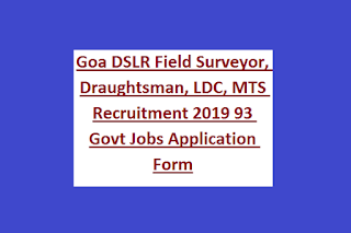 Goa DSLR Field Surveyor, Draughtsman, LDC, MTS Recruitment 2019 93 Govt Jobs Application Form