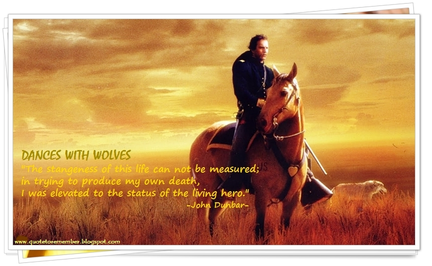 The New Age Nerd: Dances With Wolves Quotes......