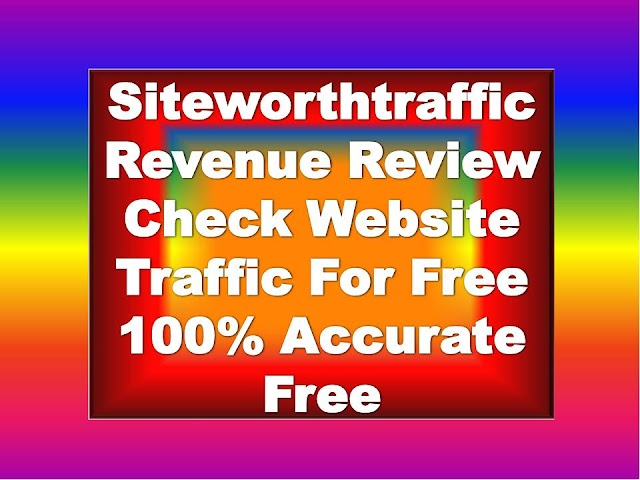 Siteworthtraffic Review | Siteworthtraffic Revenue | How To Check Website Traffic For Free