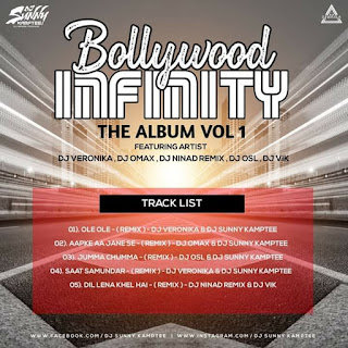 BOLLYWOOD INFINITY - THE ALBUM VOL. 1  ( COLLABORATION EDITON ) - DJ SUNNY KAMPTEE