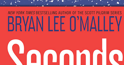 It's Like Scrooge Meets Groundhog Day But Not: Seconds by Bryan Lee O'Malley