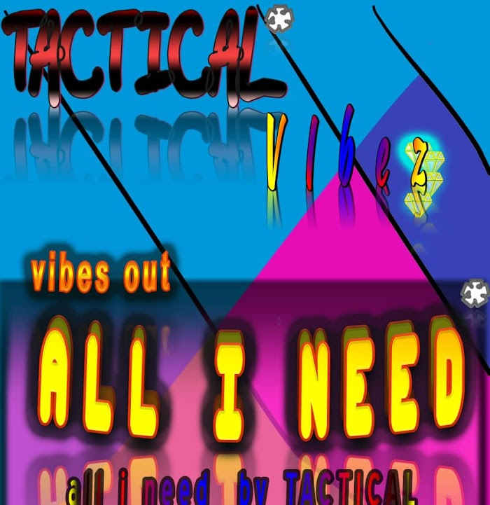 Music: Tactical – All I need