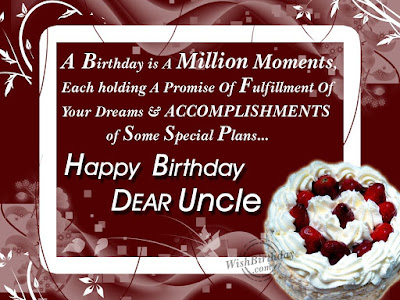 Happy Birthday wishes quotes for uncle: a birthday is a million moments.