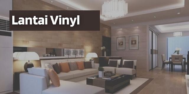 Bingung mau pilih lantai keramik atau lantai vinyl ?. Kenali perbedaanya