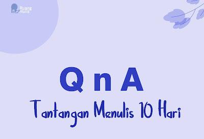 QnA Tantangan Menulis 10 Hari