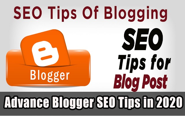 Top 8 Tips for Blogger Post SEO in 2020