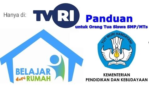 Panduan Membimbing Anak Belajar dari Rumah di TVRI untuk Orang Tua Siswa Kelas 7-8-9 SMP-MTs-Sederajat