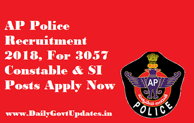 AP Police Recruitment 2018, For 3057 Constable & SI Posts Apply Now