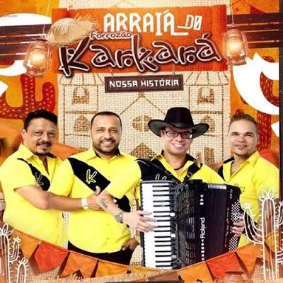 Forrozão Karkará - Arraiá do Karkará - Julho 2020