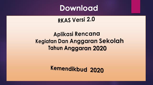 Download RKAS Versi 2.0 (Aplikasi Rencana Kegiatan Dan Anggaran Sekolah)