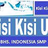 Kisi Kisi UN (UNBK) Bahasa Indonesia SMP Tahun 2019/2020
