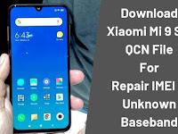 DOWNLOAD Xiaomi Mi 9 QCN Untuk Memperbaiki IMEI Null