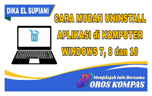 Cara Mudah Uninstall Aplikasi di Komputer Windows 7, 8 dan 10