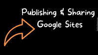A Short Overview of Google Sites Publishing and Sharing Settings